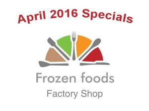 Frozen Foods Factory Shop George Specials for April 2016